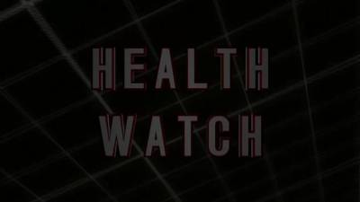 Health Watch - Episode 13