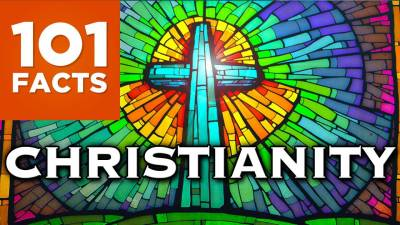 101 Facts About Christianity