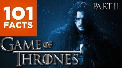 101 Facts About Game of Thrones Pt. II