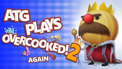 Let's Play OVERCOOKED 2! AGAIN! | ATG Plays