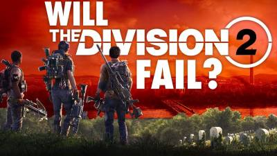 6 Reasons Why the Division 2 Will Fail