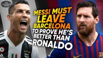 Messi Must LEAVE Barcelona To Prove He