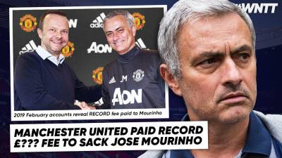 WE FOUND OUT THE INSANE AMOUNT IT COST MAN UNITED TO SACK MOURINHO! | #WNTT