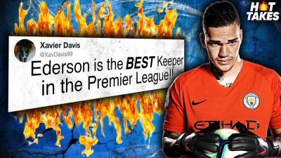 'Ederson Is The Best Premier League Goalkeeper' | #HotTakes
