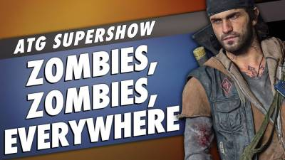Is Days Gone One Zombie Game Too Many? ATG SuperShow Podcast