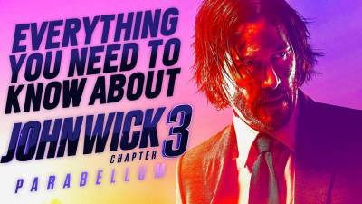 Everything You Need To Know About John Wick 3: Parabellum