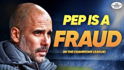 Pep Guardiola Is A FRAUD In The Champions League"