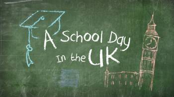 A School Day In The UK